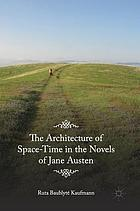 The architecture of space-time in the novels of Jane Austen