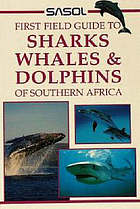 Sasol sharks, whales & dolphins of southern Africa : a first field guide