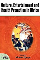 Culture, entertainment, and health promotion in Africa