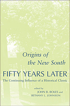 Origins of the new South fifty years later : the continuing influence of a historical classic