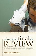 Facing your final job review : the judgment seat of Christ, salvation, and eternal rewards