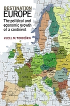 Destination Europe : the political and economic growth of a continent
