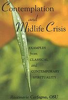 Contemplation and midlife crisis : examples from classical and contemporay spirituality