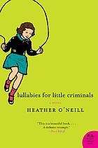 Lullabies for little criminals : a novel
