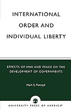International order and individual liberty : effects of war and peace on the development of governments