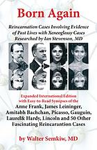 Born again : reincarnation cases involving evidence of past lives, with xenoglossy cases researched by Ian Stevenson