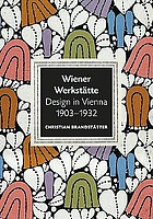 Wiener Werkstätte design in Vienna, 1903-1932 : architecture, furniture, commercial art, postcards, bookbinding, posters, glass, ceramics, metal, fashion, textiles, accessories, jewelry