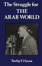 The struggle for the Arab world : Egypt's Nasser and the Arab League