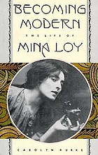Becoming modern : the life of Mina Loy