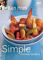 Simple Chinese cookery : step by step to everyone's favourite Chinese recipes