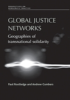 Global justice networks : geographies of transnational solidarity