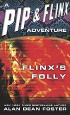 Flinx's folly : a Pip & Flinx adventure