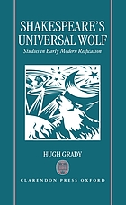 Shakespeare's universal wolf : studies in early modern reification