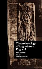 The archaeology of Anglo-Saxon England : basic readings