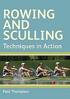 Rowing and sculling : techniques in action