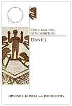 Conversations with Scripture : the book of Daniel