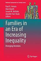 Families in an era of increasing inequality : diverging destinies