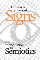 Signs : an introduction to semiotics