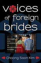 Voices of foreign brides : the roots and development of multiculturalism in Korea