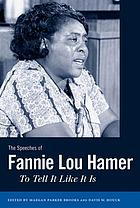 The speeches of Fannie Lou Hamer : to tell it like it is