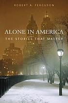 Alone in America : the stories that matter