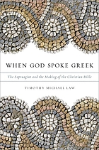 When God spoke Greek : the Septuagint and the making of the Christian Bible