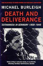 Death and deliverance : 'euthanasia' in Germany c.1900-1945