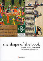 The shape of the book, from roll to codex (3rd century BC-19th century AD)
