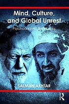 Mind, culture, and global unrest : psychoanalytic reflections