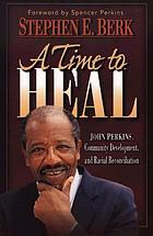 A time to heal : John Perkins, community development, and racial reconciliation