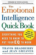 The emotional intelligence quick book : everything you need to know to put your EQ to work
