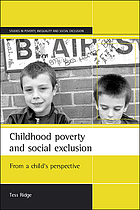Childhood poverty and social exclusion : from a child's perspective