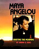 Maya Angelou : greeting the morning
