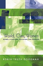 World, class, women : global literature, education, and feminism
