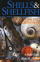 Shells & shellfish of the Pacific Northwest : a field guide