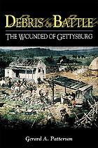 Debris of battle : the wounded of Gettysburg