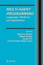Multi-agent programming : languages, platforms, and applications