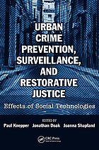 Urban crime prevention, surveillance, and restorative justice : effects of social technologies