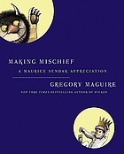 Making mischief : a Maurice Sendak appreciation