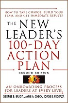 The new leader's 100-day action plan : how to take charge, build your team, and get immediate results