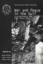 War and peace in the Gulf : testimonies of the Gulf Peace Team