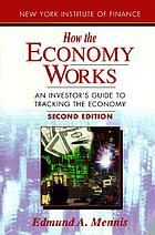 How the economy works : an investor's guide to tracking the economy