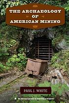 The archaeology of American mining