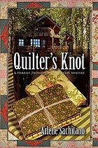 Quilter's knot : a Harriet Truman/loose threads mystery