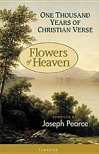 Flowers of heaven : one thousand years of Christian verse
