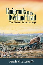 Emigrants on the Overland Trail : the wagon trains of 1848