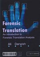 Forensic translation : an introduction to forensic translation analysis