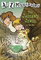 The Jaguar's jewel(A to Z Mysteries)
