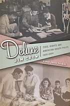 Deluxe Jim Crow : civil rights and American health policy, 1935-1954