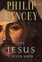 The Jesus I never knew : a video resource for small groups
